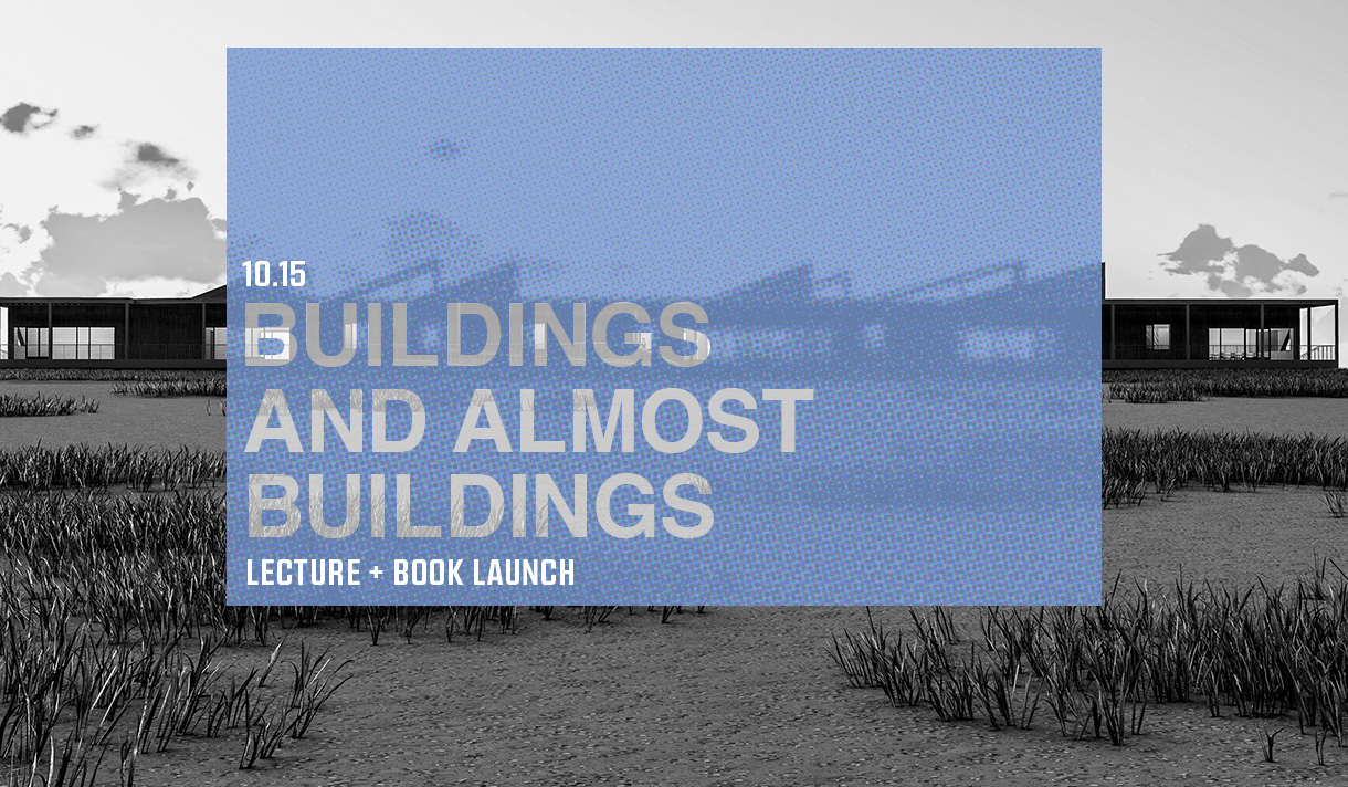 10.15 - Buildings and Almost Buildings - Lecture & Book Launch